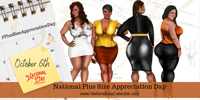 ALL About National Plus Size Appreciation Day