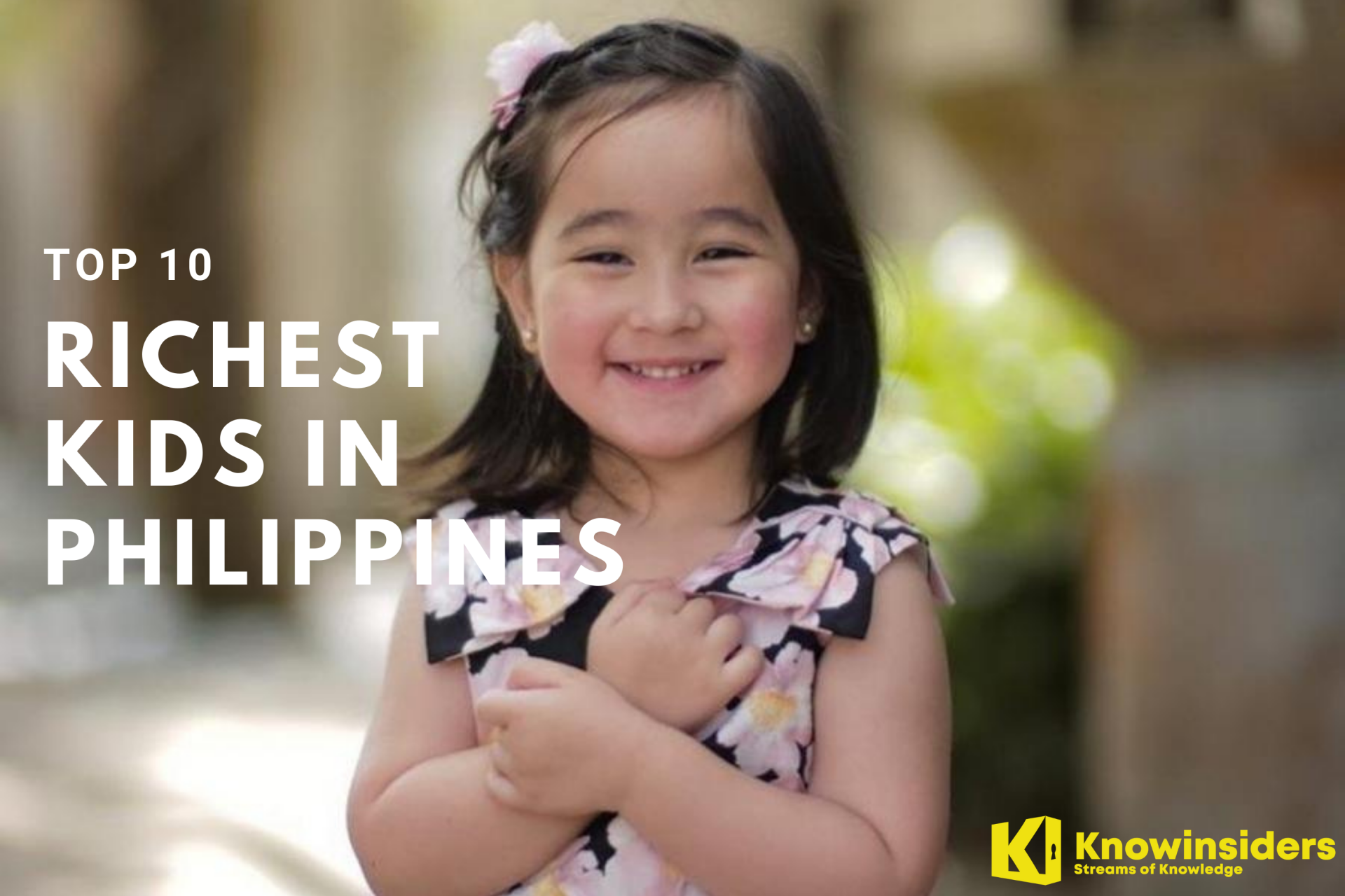 Top 10 Richest Kids In Philippines