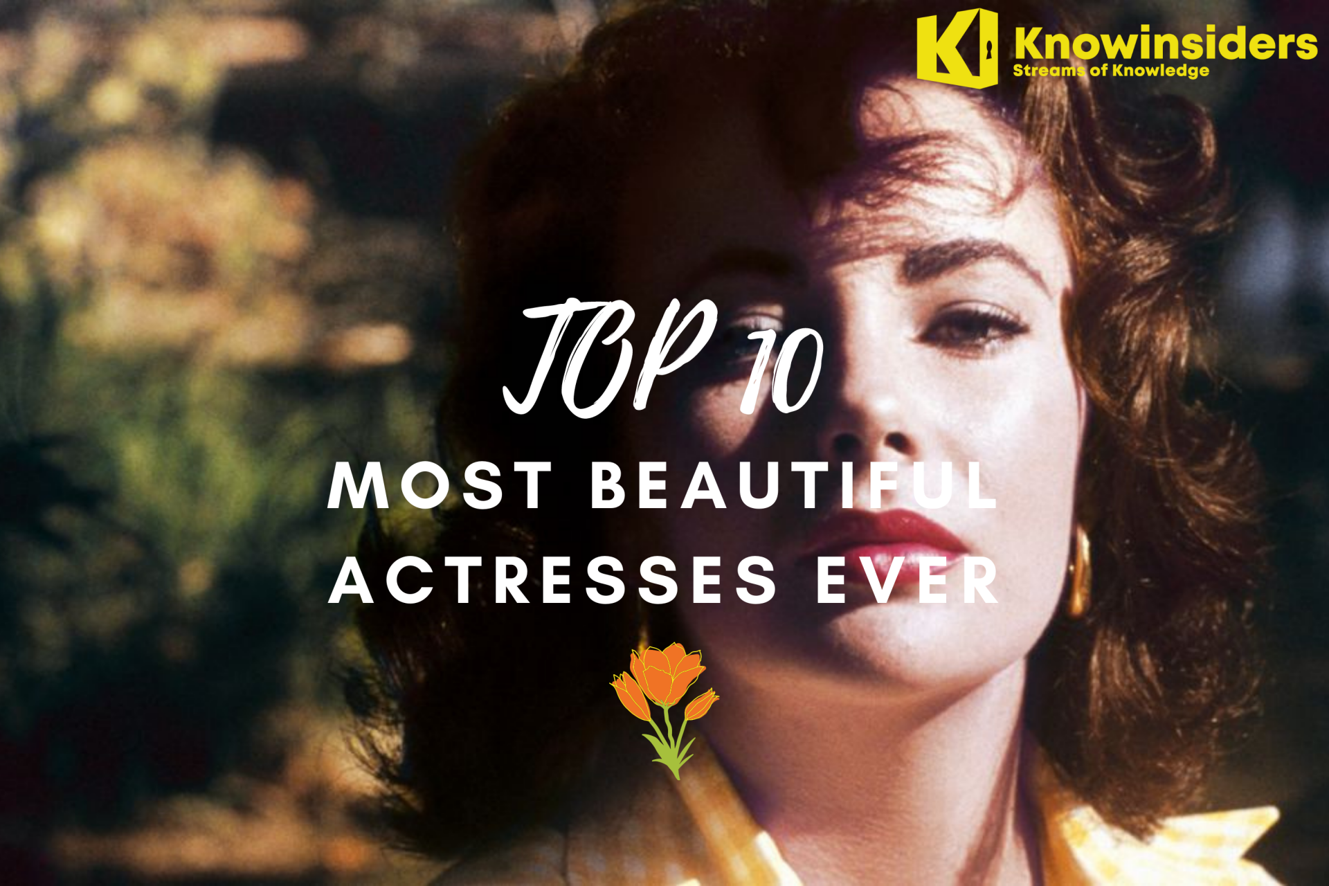 TOP 10 Most Beautiful Actresses of All Time