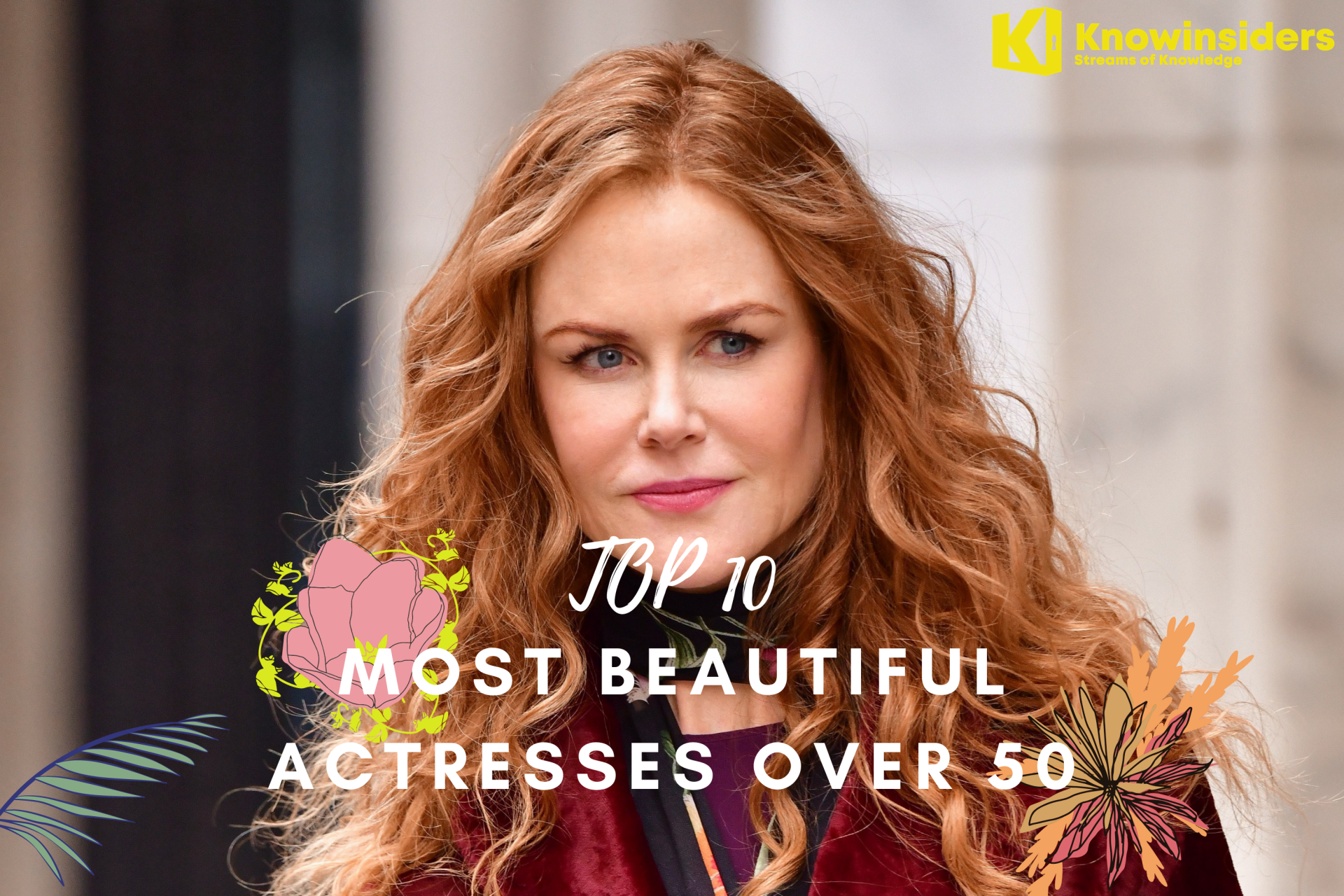 TOP 10 Most Beautiful Actresses Over 50