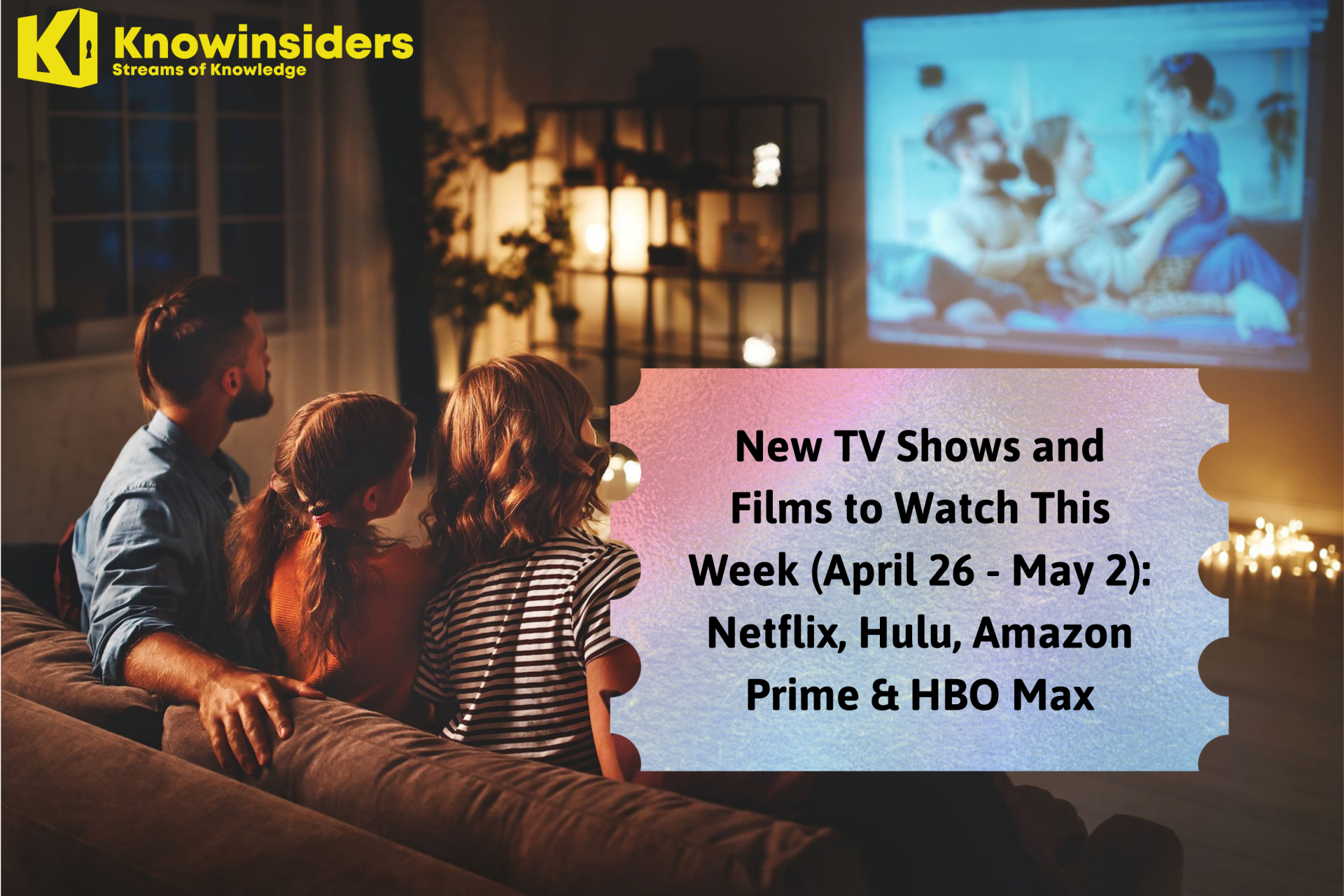 New TV Shows and Films to Watch This Week (April 26 - May 2): Netflix, Hulu, Amazon Prime & HBO Max