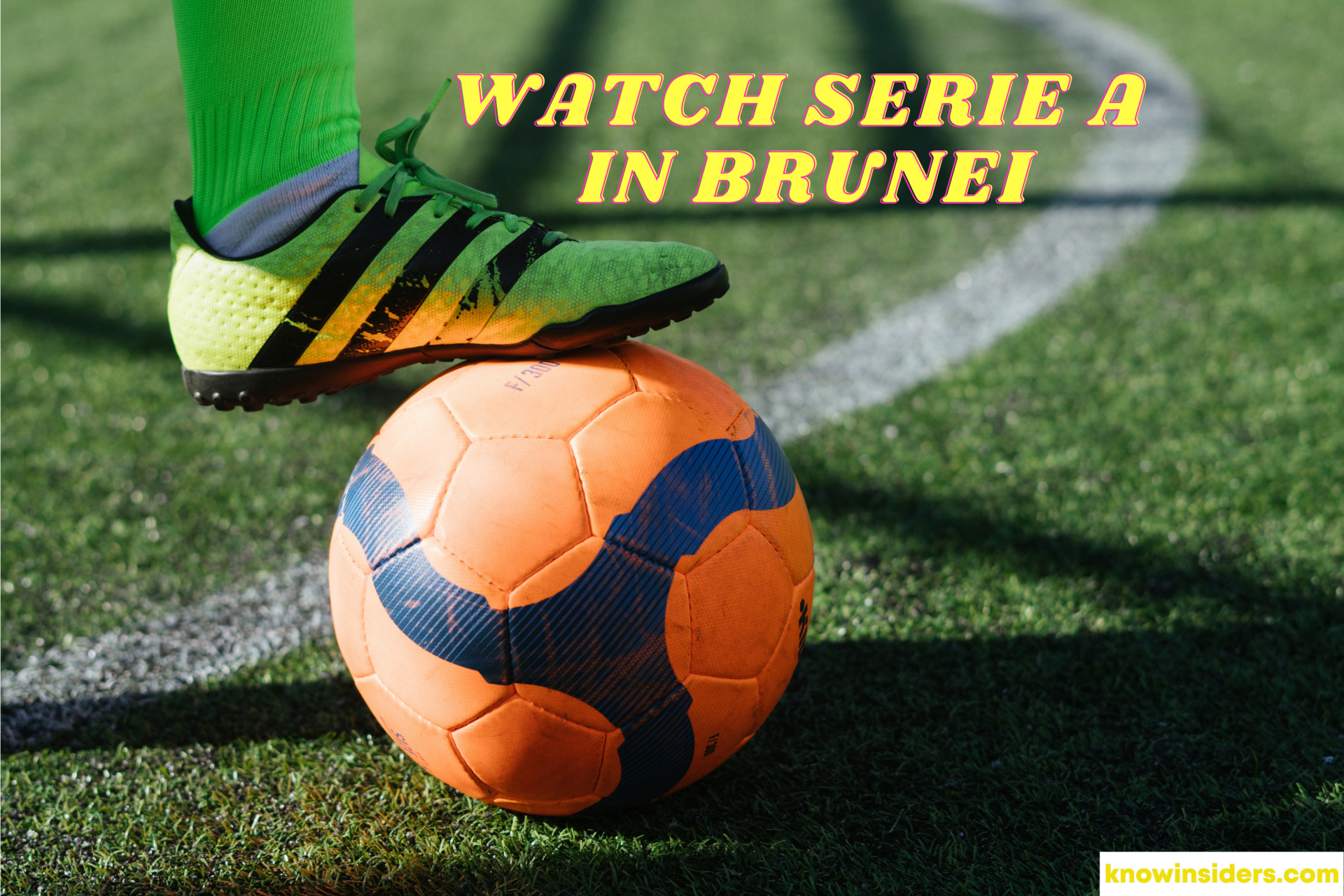 Watch Live Italian Serie A In Brunei for FREE: TV Channel, Live Stream, Online