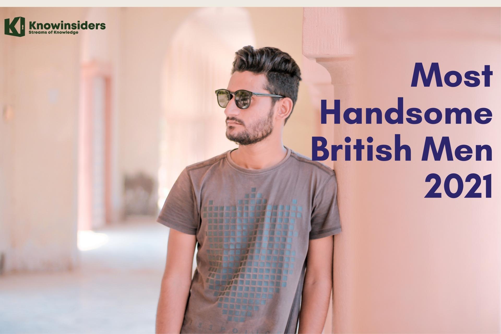 Top 10 Most Handsome British Men In 2021