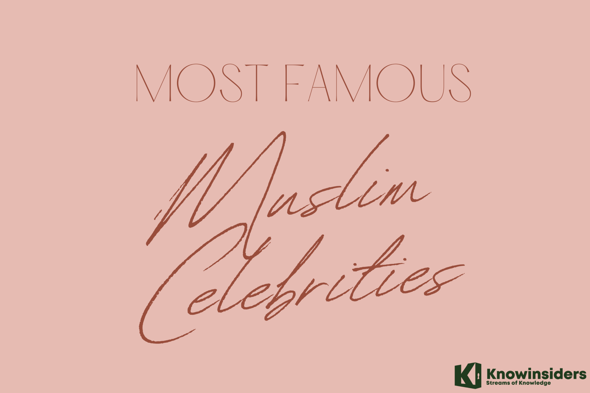 Top 20 Most Famous Muslim Celebrities In The World