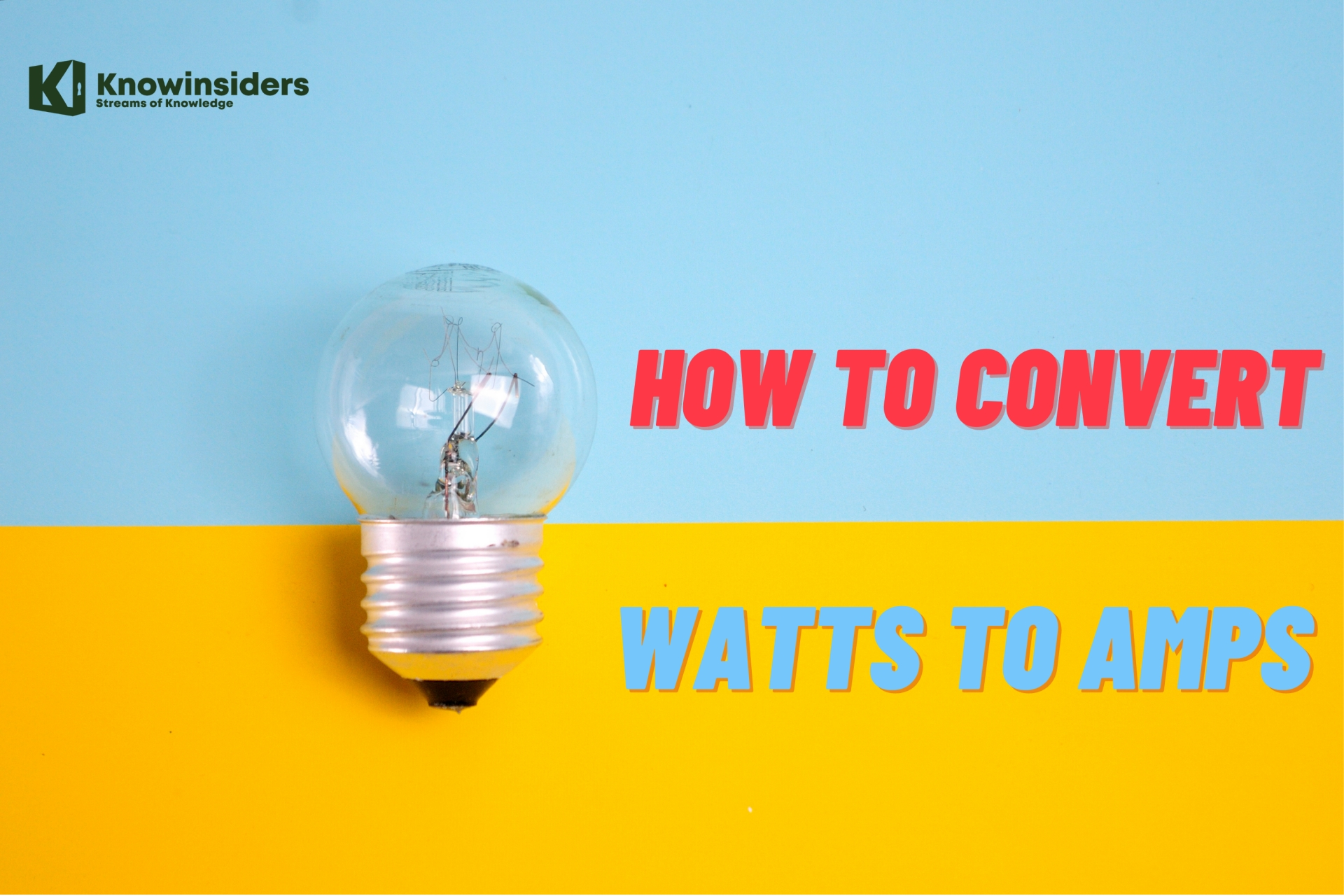 How to Convert Watts to Amps and Amps to Watts: Simplest Ways to Change
