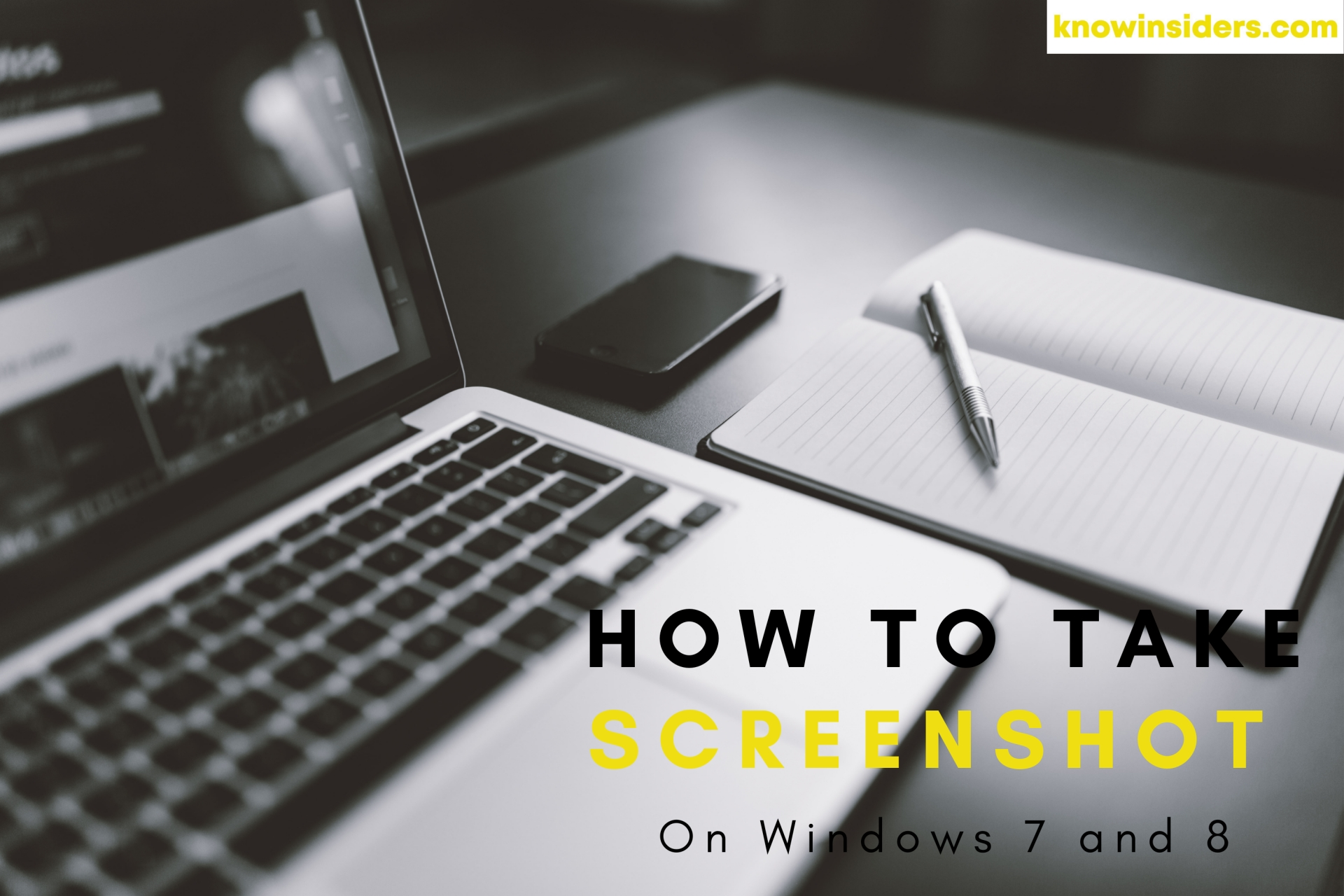 How To Take Screenshot on Windowns 7, 8 With Easy Steps