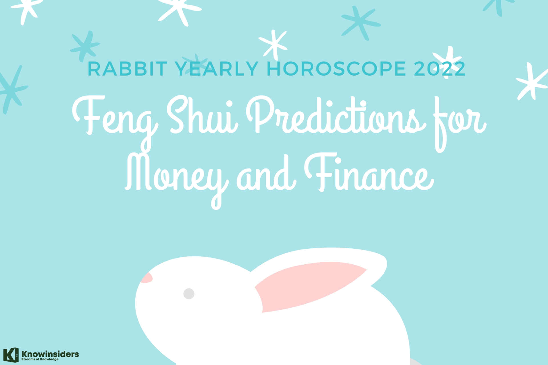 Rabbit Yearly Horoscope 2022: Feng Shui Prediction For Money and Finance