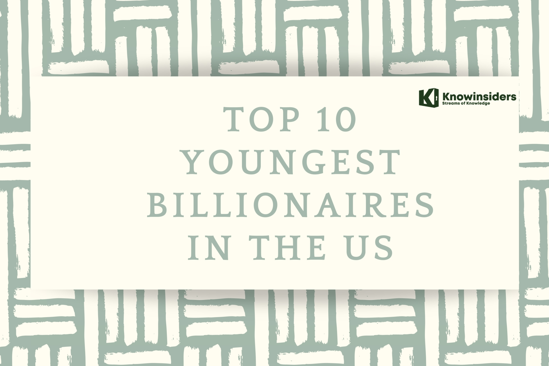 Top 10 Youngest Billionaires In The US for 2022