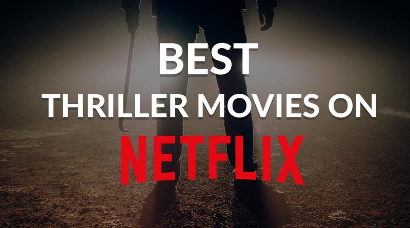 Best on Netflix: Top 9 Thriller Movies