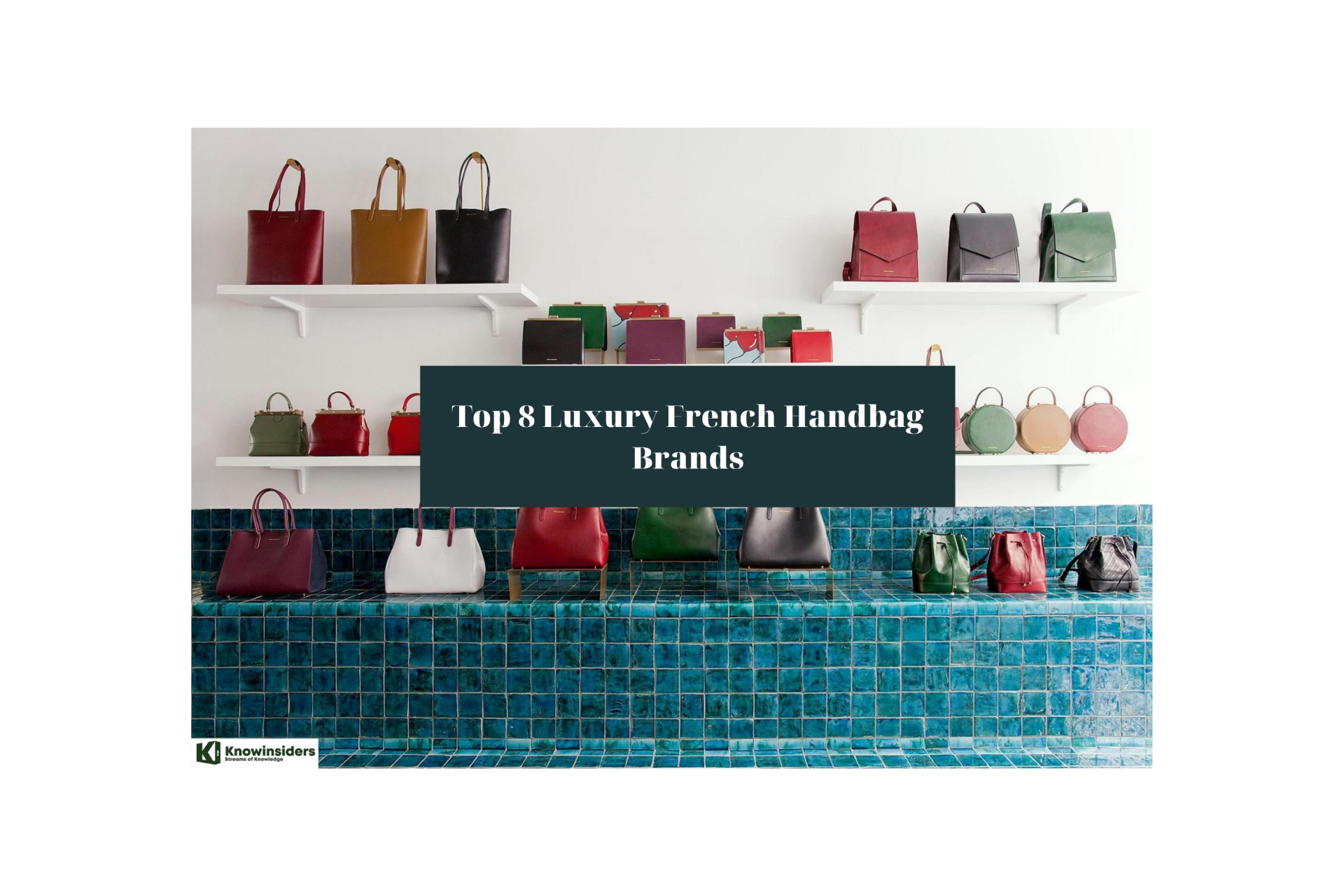 Top 8 Luxury French Handbag Brands