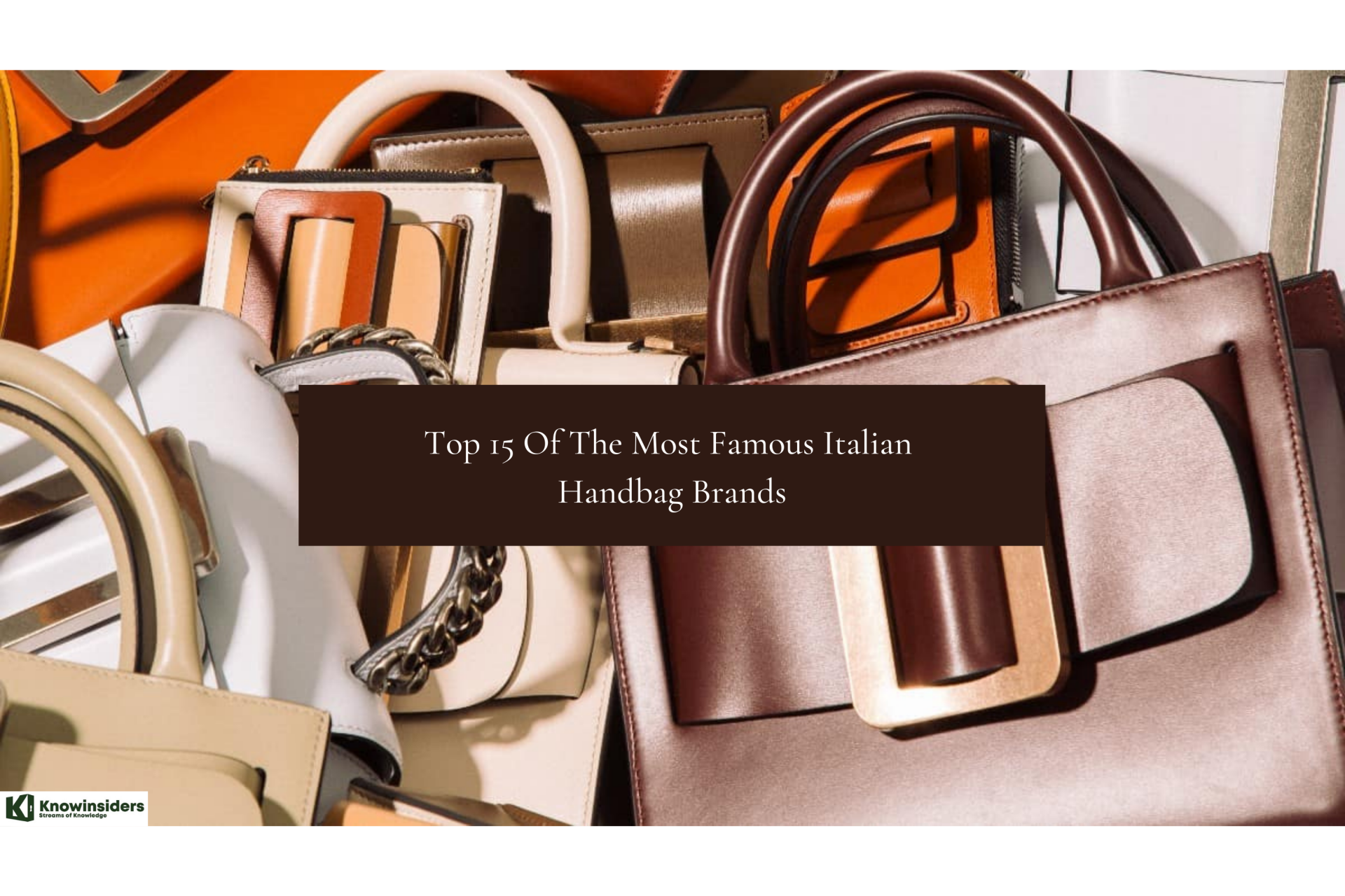 Top 15 Most Famous Italian Handbag Brands