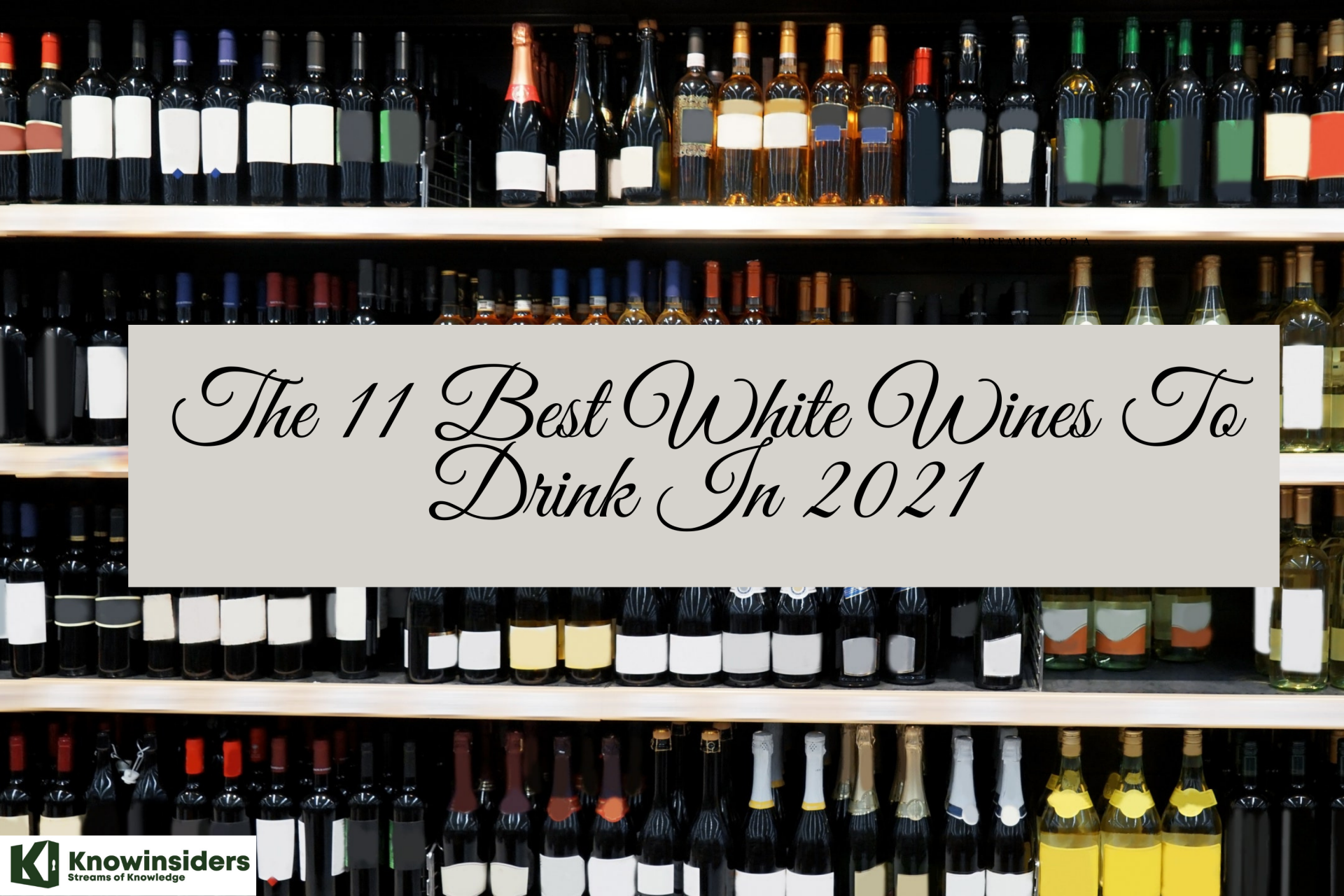 The 11 Best White Wines To Drink In 2021/2022