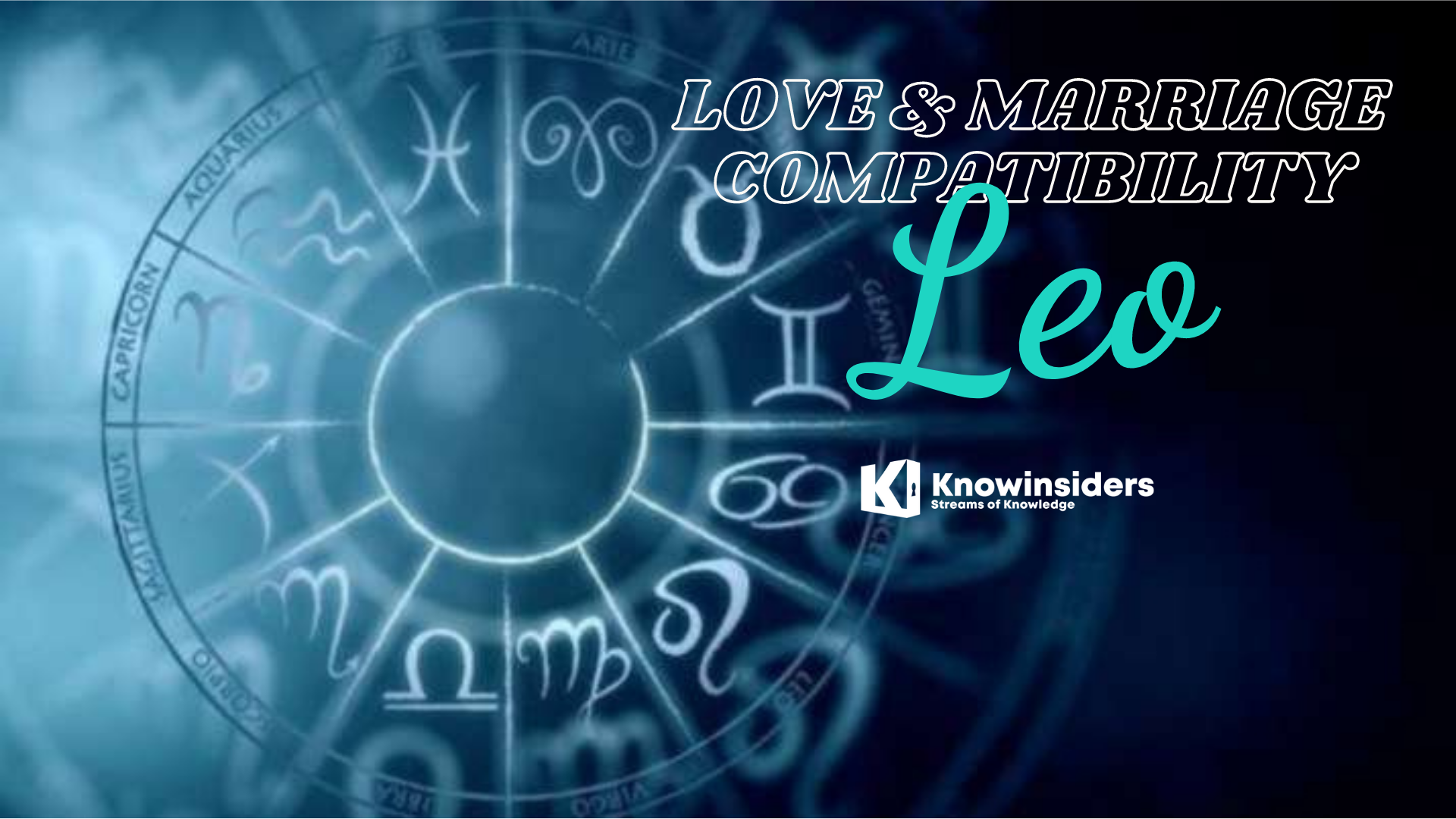 LEO - Top 3 Most Compatible Zodiac Signs for Love & Marriage