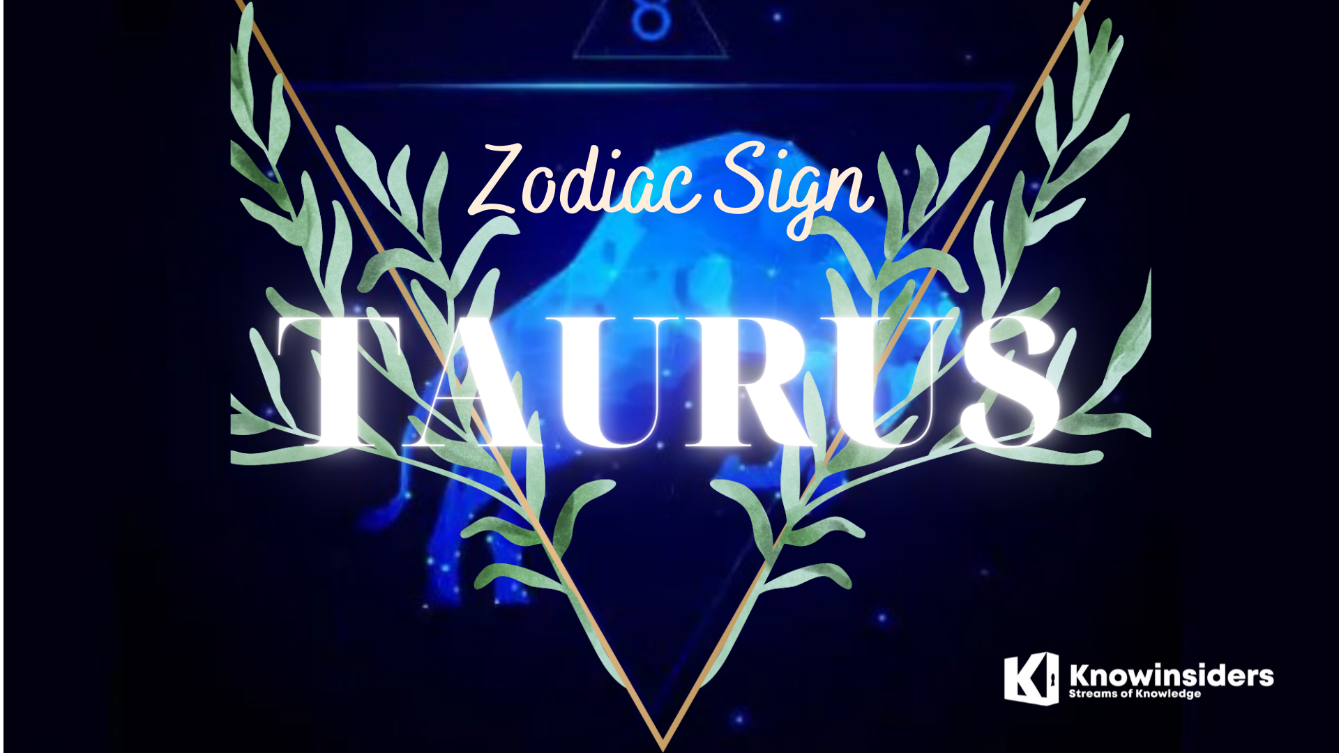 TAURUS Zodiac Sign: BirthDay, Meaning and Personal Traits