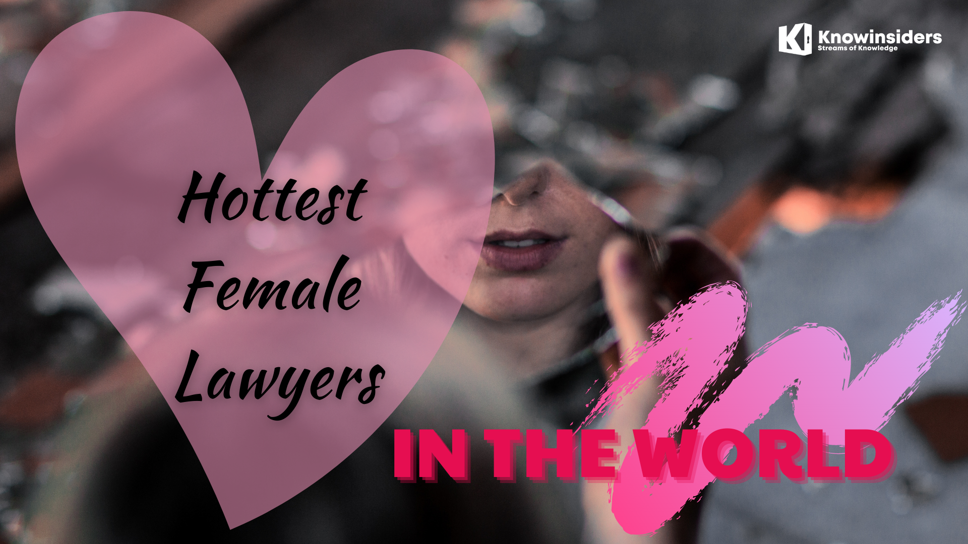 Hottest Female Lawyers In The World. Photo: knowinsiders.
