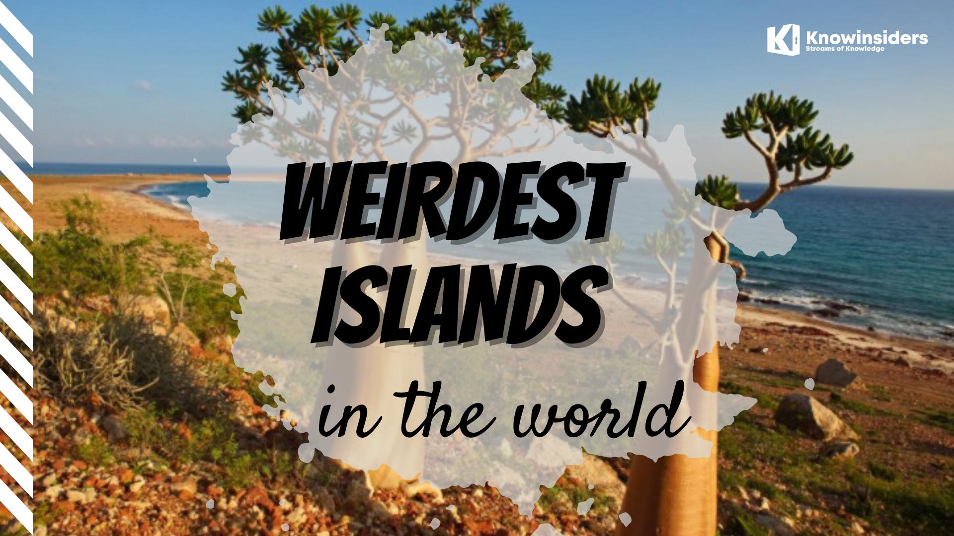 10 Most Weirdest Islands In The World