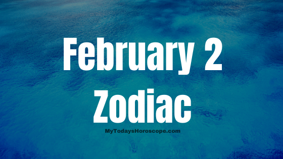 Born Today February 2: Daily Birthday Horoscope - Astrological prediction for Personality, Love and Career