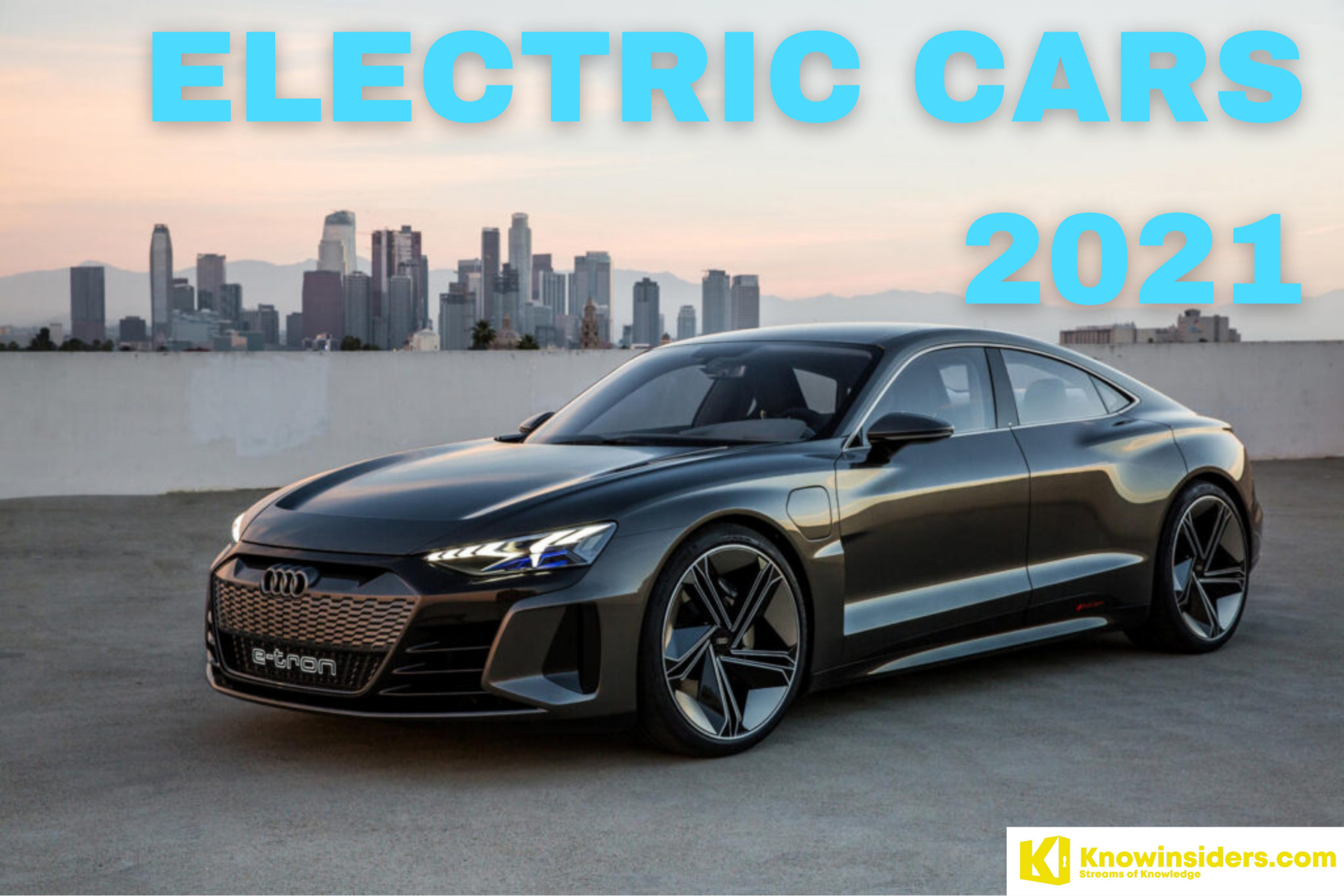 Prices of Top 8 Best Electric Cars for 2021 (Latest Update)