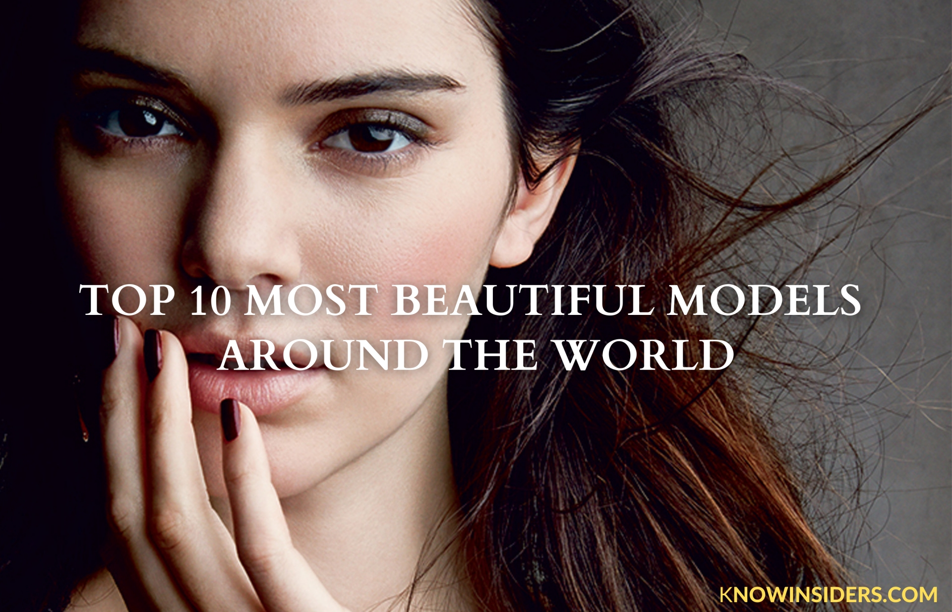 Top 10 Most Beautiful Models in the World