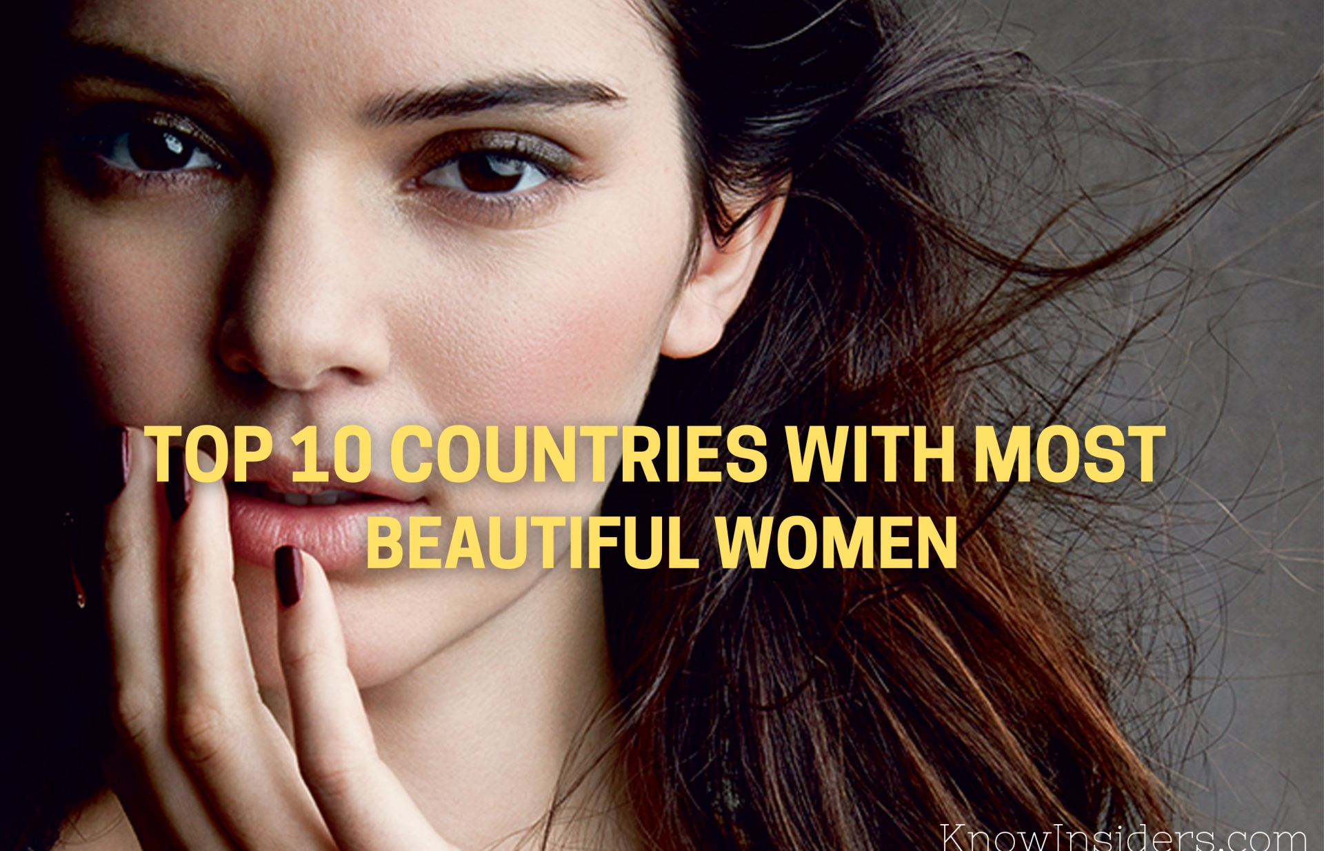 Top 10 Countries Having Most Beautiful Women in the World