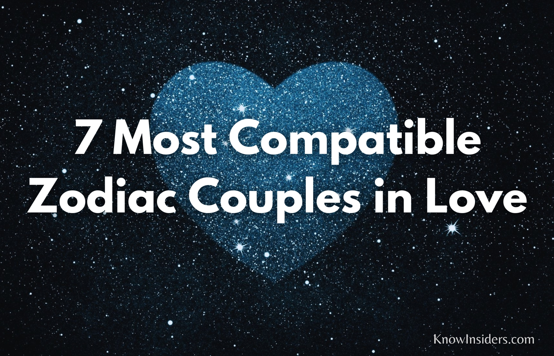 7 Couples of Zodiac Signs Are the Most Love Compatibility
