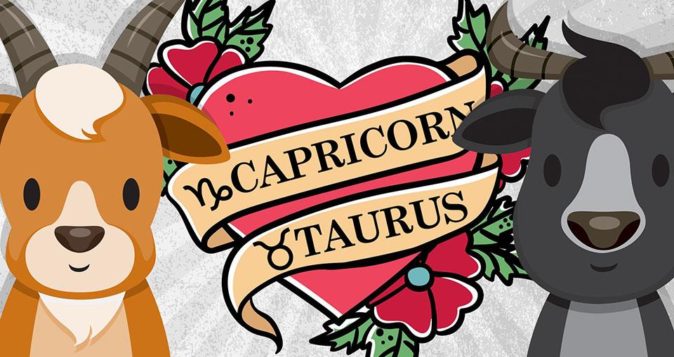 Taurus and Capricorn Compatibility: Love, Sex & Relationships... - Zodiac  Fire