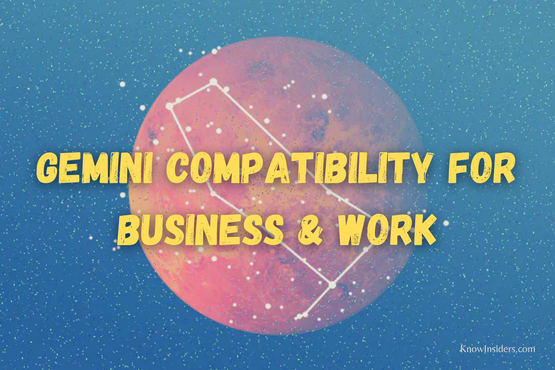 GEMINI - Top 3 Most Compatible Zodiac Signs in Business & Work