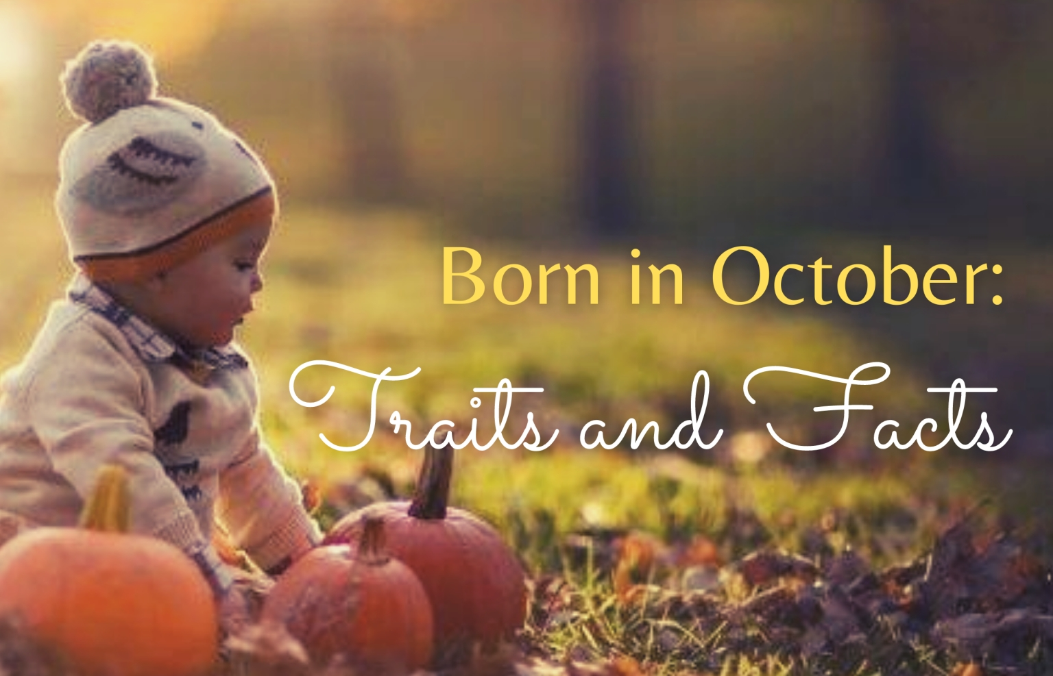 Born in October: Top 10 Interesting Facts and Characteristics