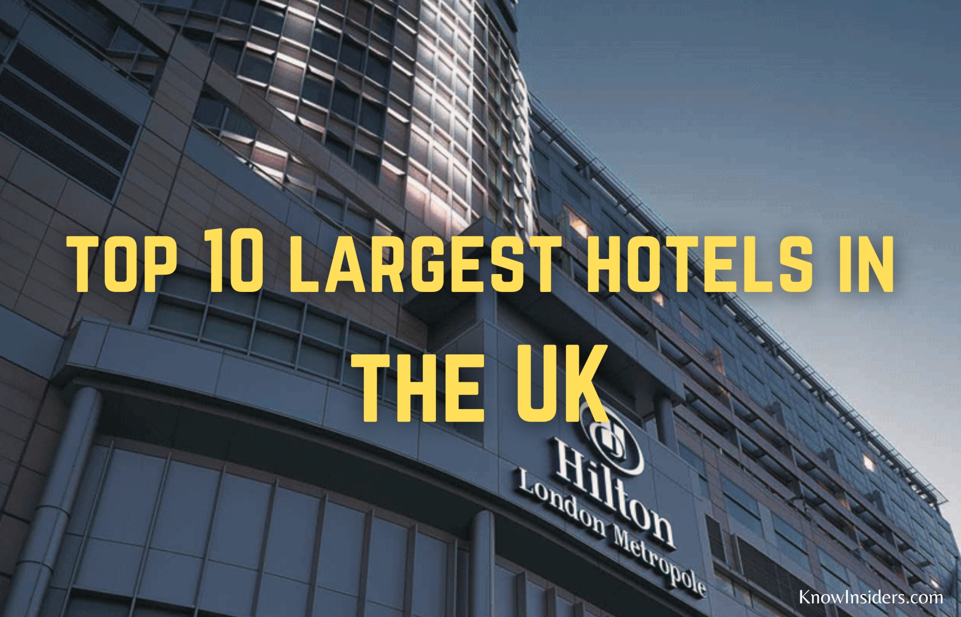 Top 10 Largest Hotels in the UK Today