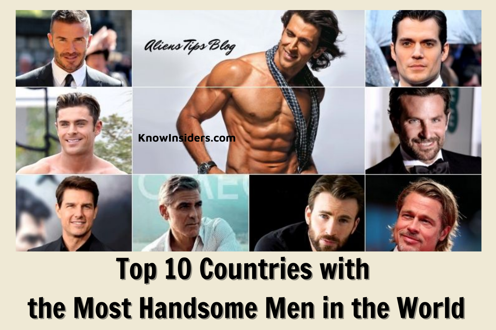 Top 10 Countries with Most Handsome Men in the World - Updated