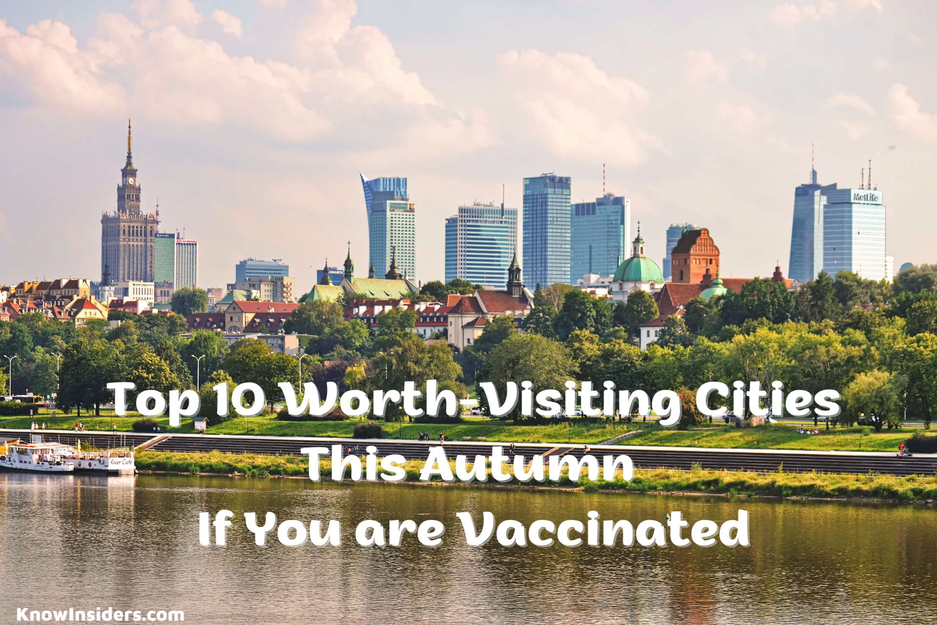 Top 10 Worth-Visiting Cities This Autumn If You are Vaccinated