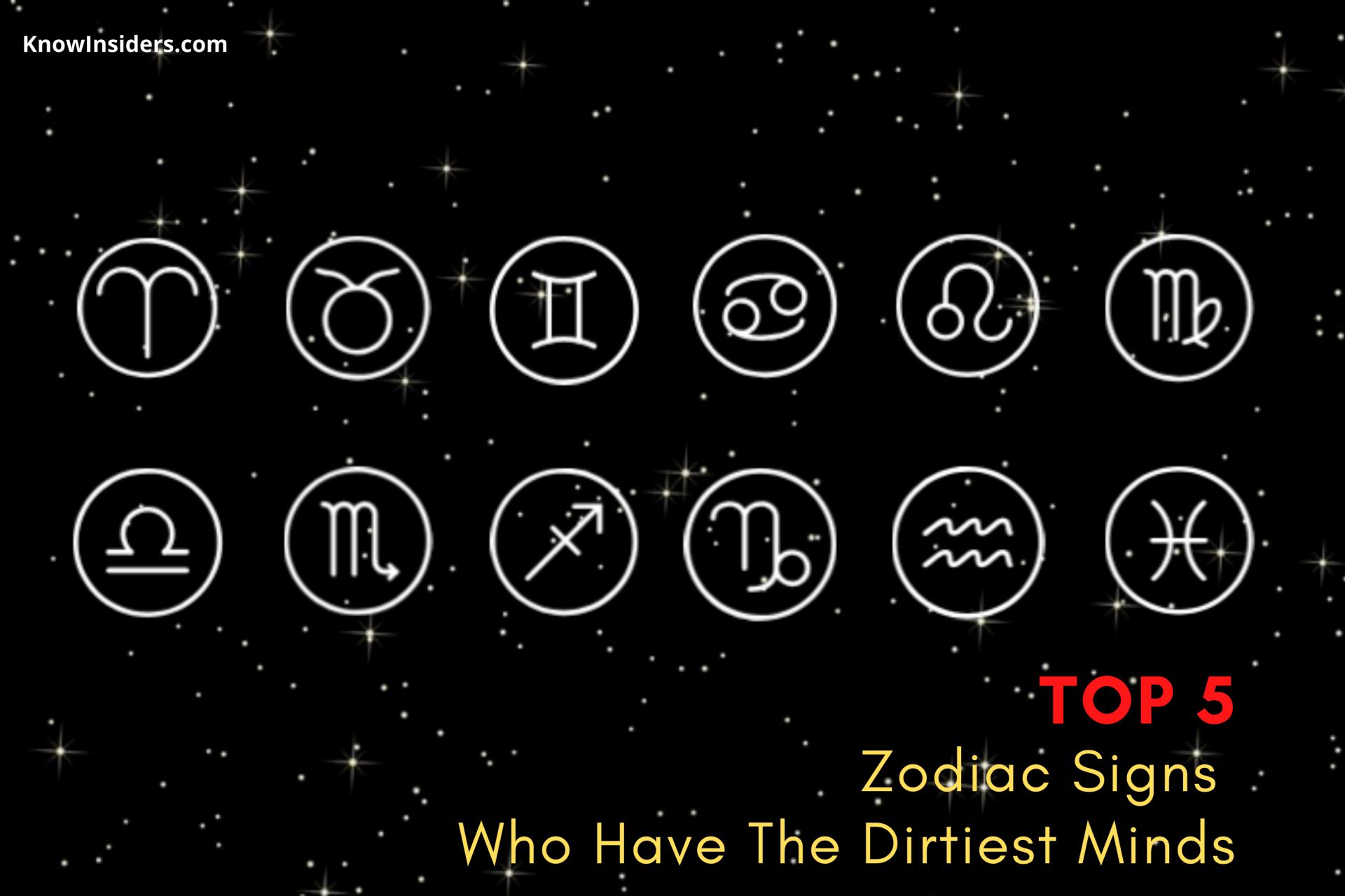 Top 5 Pervert Zodiac Signs Who Have The Dirtiest Minds