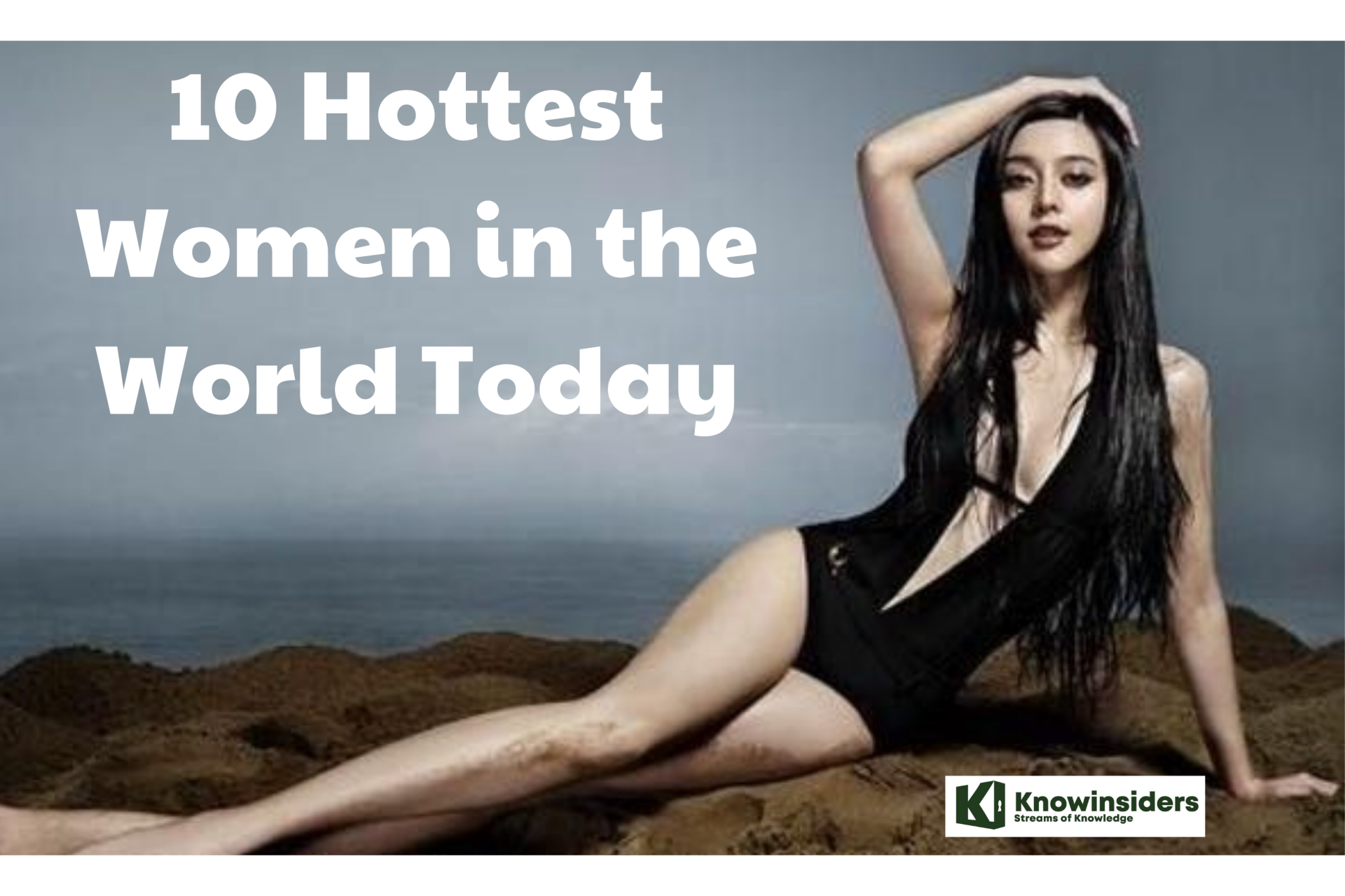 10 Hottest Women in the World Today