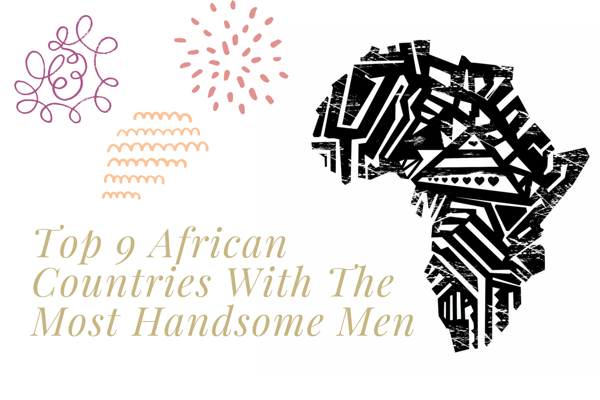 Top 9 African Countries With The Most Handsome Men