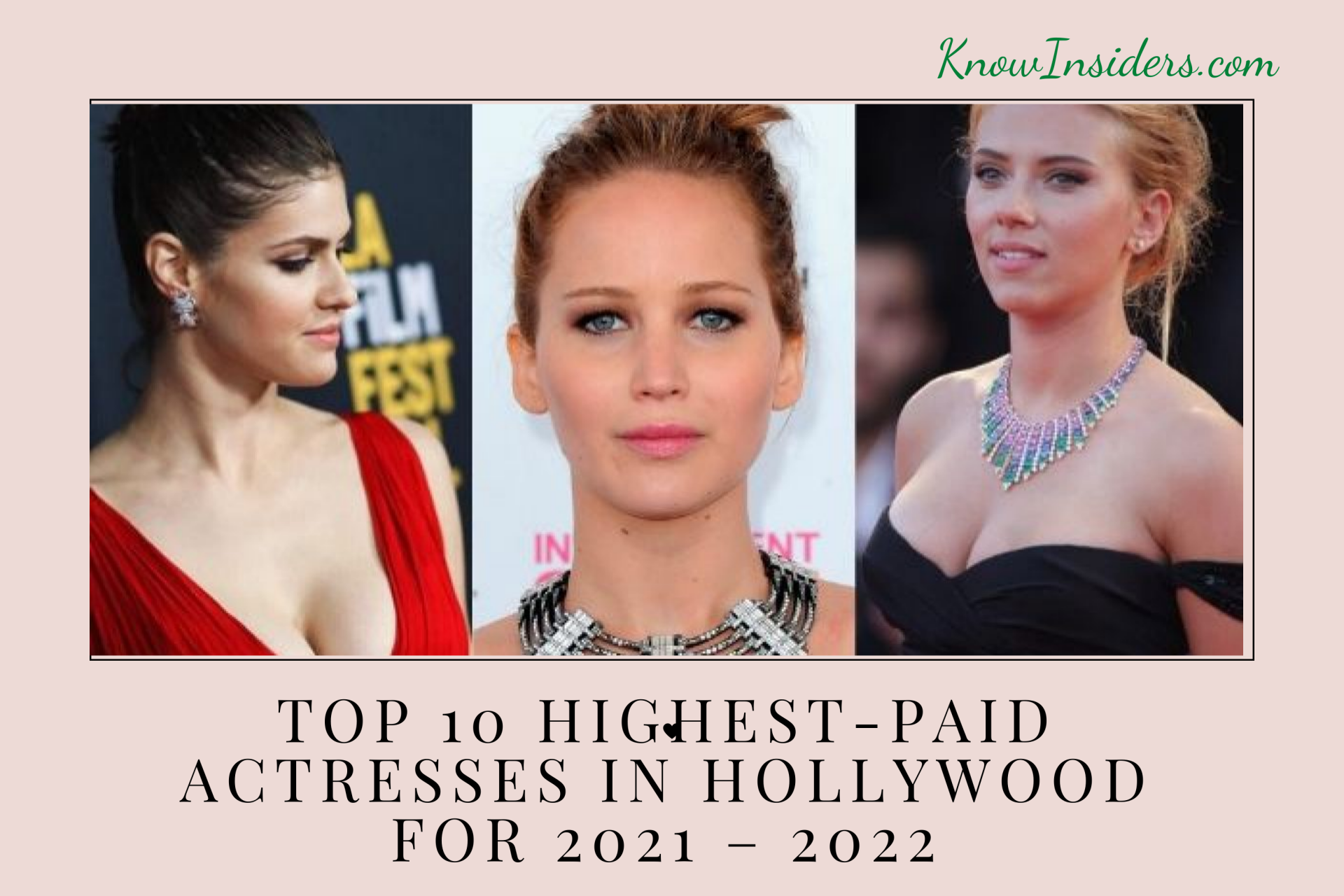 Top 10 Highest-Paid Actresses in Hollywood for 2021/2022