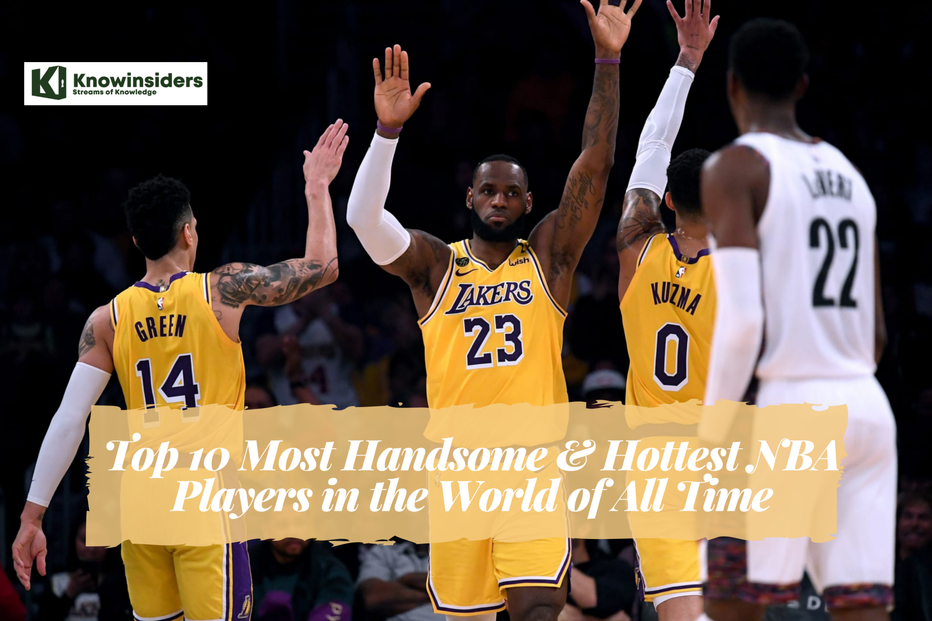 Top 10 Most Handsome & Hottest NBA Players in the World of All Time