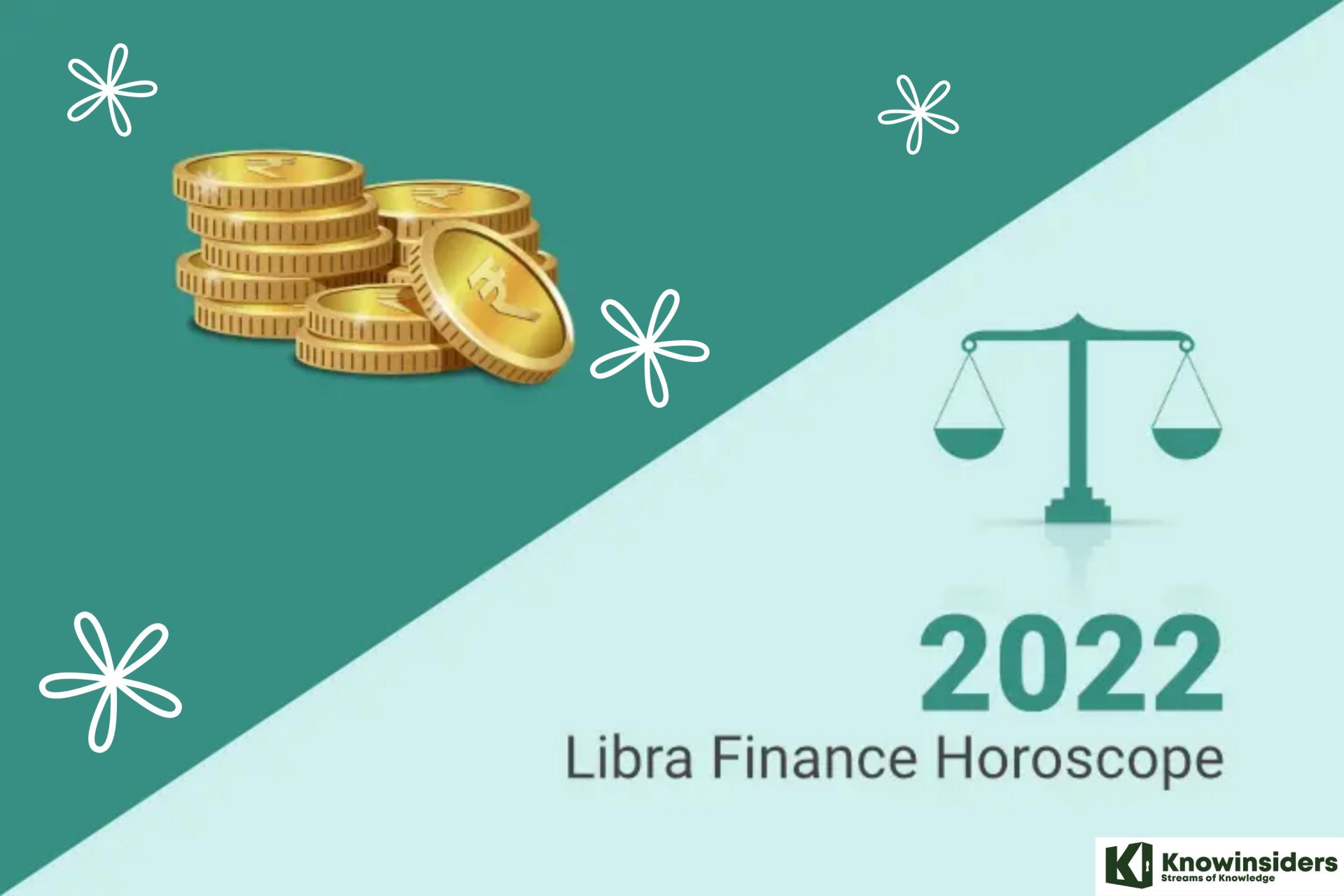 Libra Yearly Horoscope 2022: Prediction for Money & Finance
