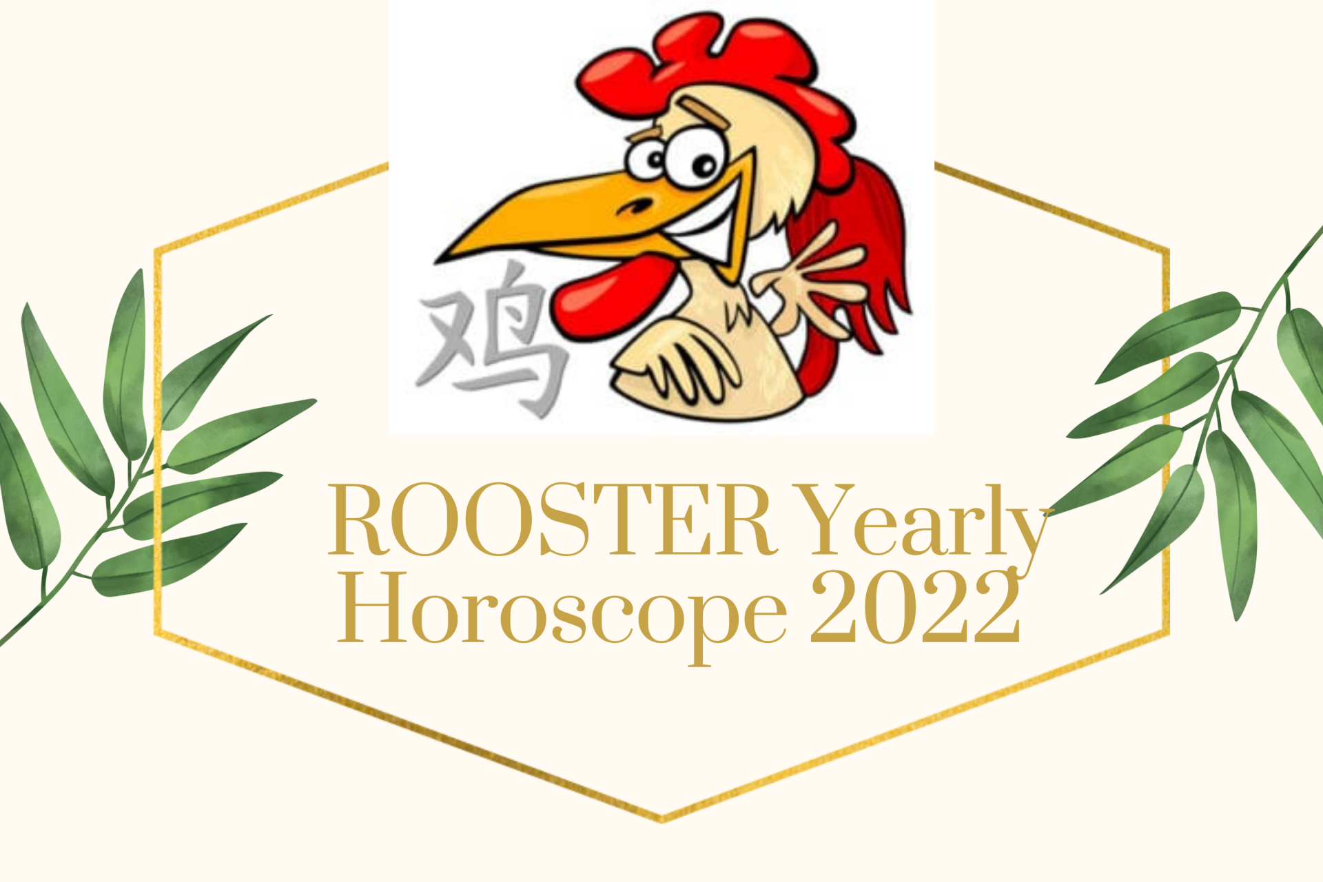 ROOSTER Yearly Horoscope 2022 – Feng Shui Prediction for Love, Money, Career and Health