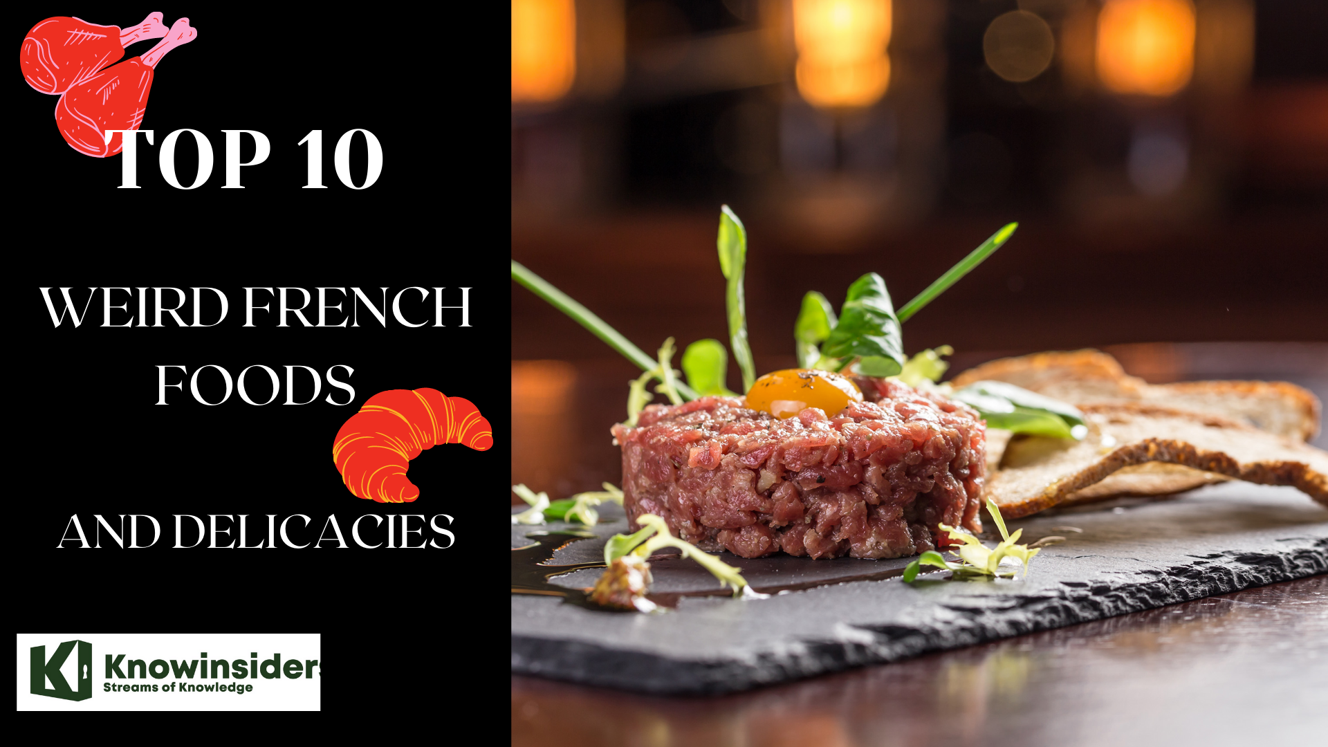 Top 11 French Foods -Weird & Delicacies