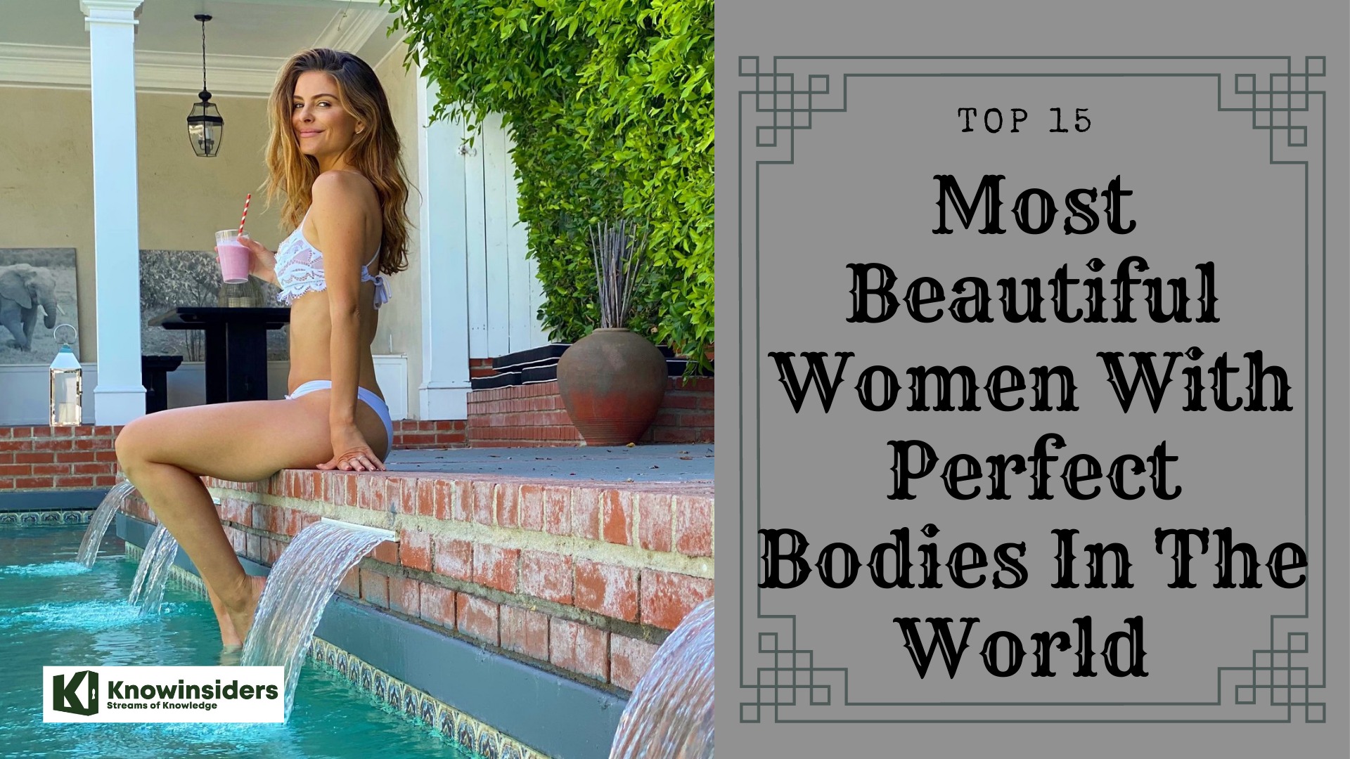 Top 15 Most Beautiful Women With The Perfect Bodies In The World