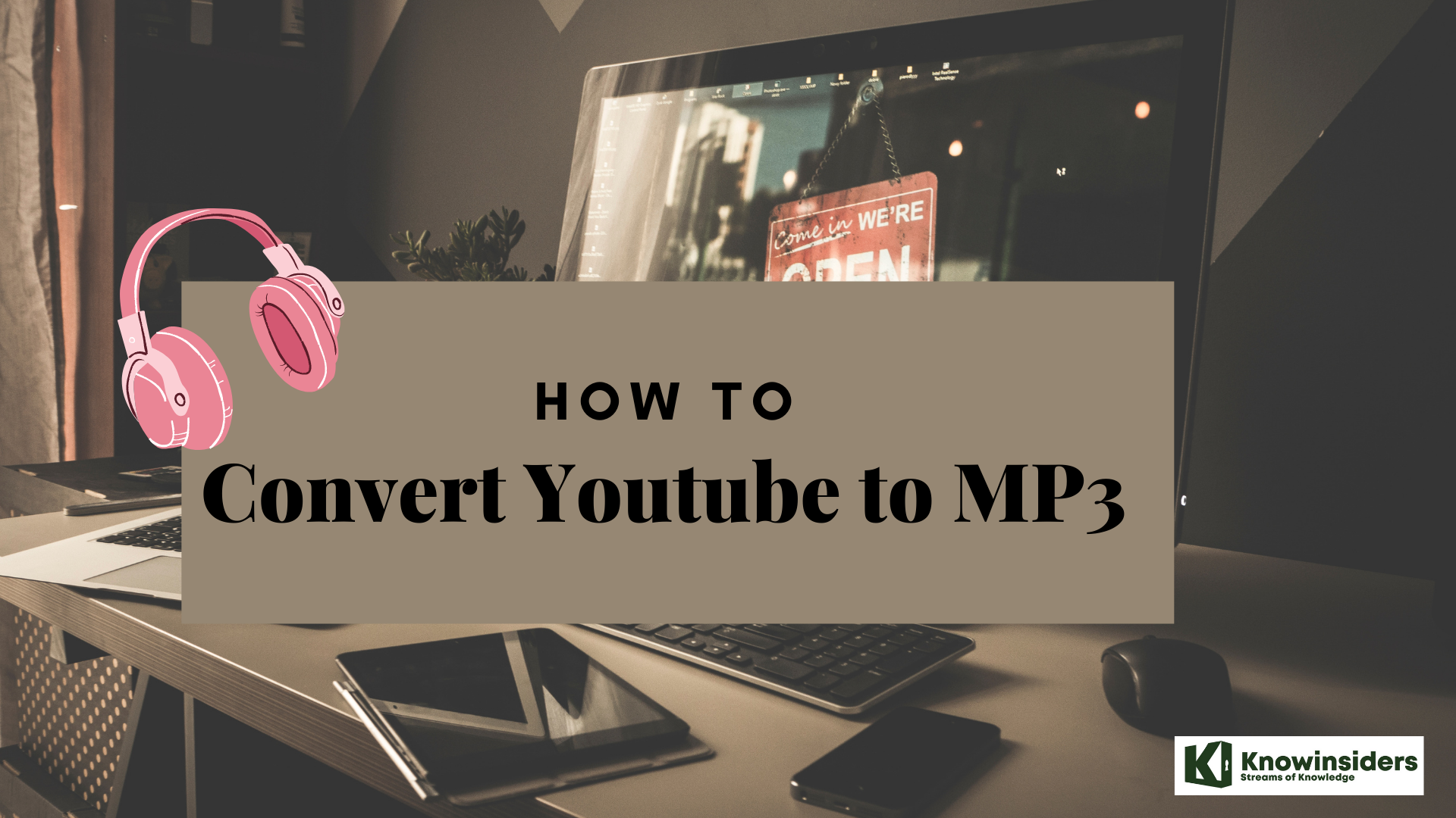 How To Convert Youtube Videos To MP3: Simple and Easy Steps