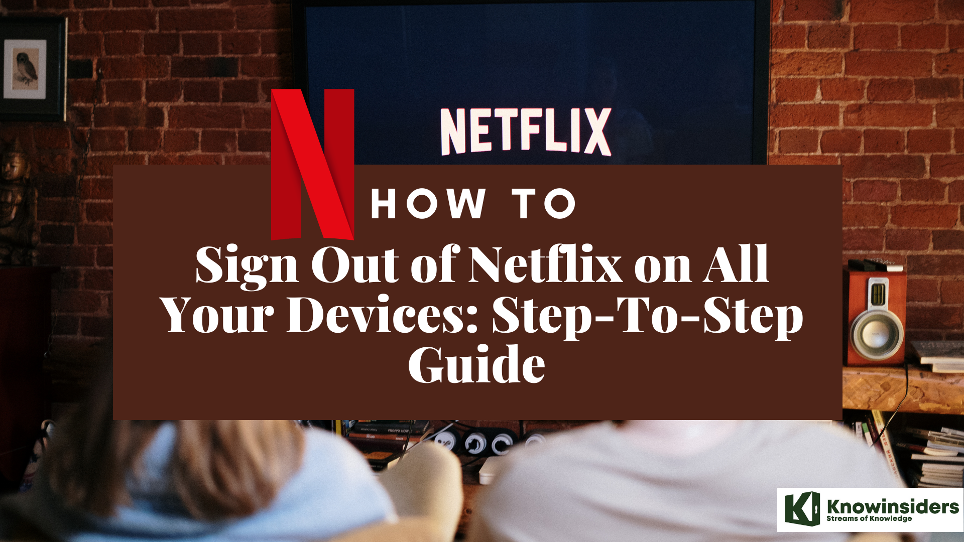 The Simple Ways to Log Out of Netflix on All Devices