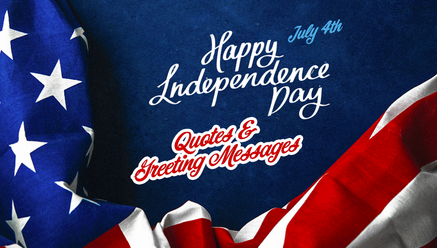 Independence Day of USA (July 4): Best Wishes, Poems, Top Quotes and Great Messages