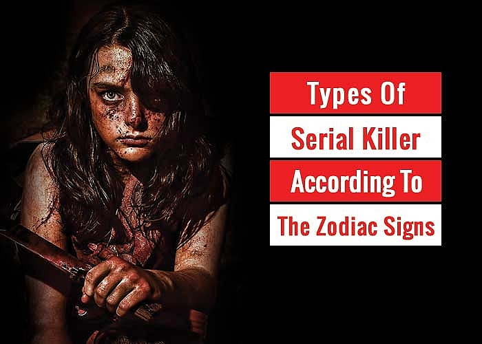 Top Zodiac Signs Most Likely To Be Killers, Criminals